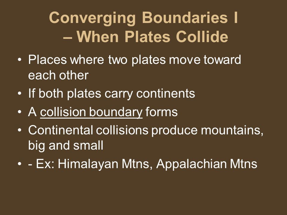 Converging Boundaries I – When Plates Collide