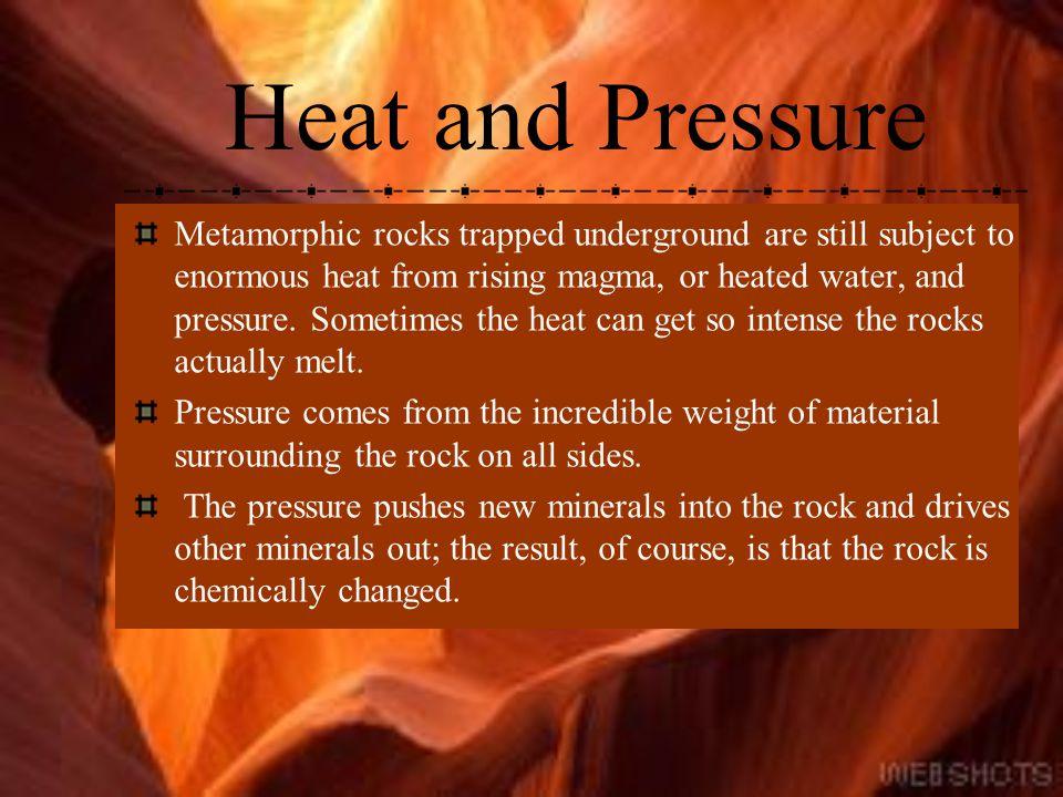 Heat and Pressure