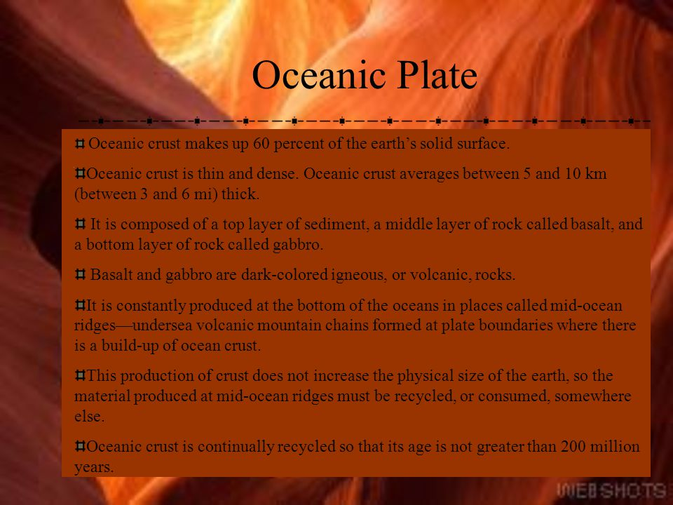 Oceanic Plate Oceanic crust makes up 60 percent of the earth's solid surface.