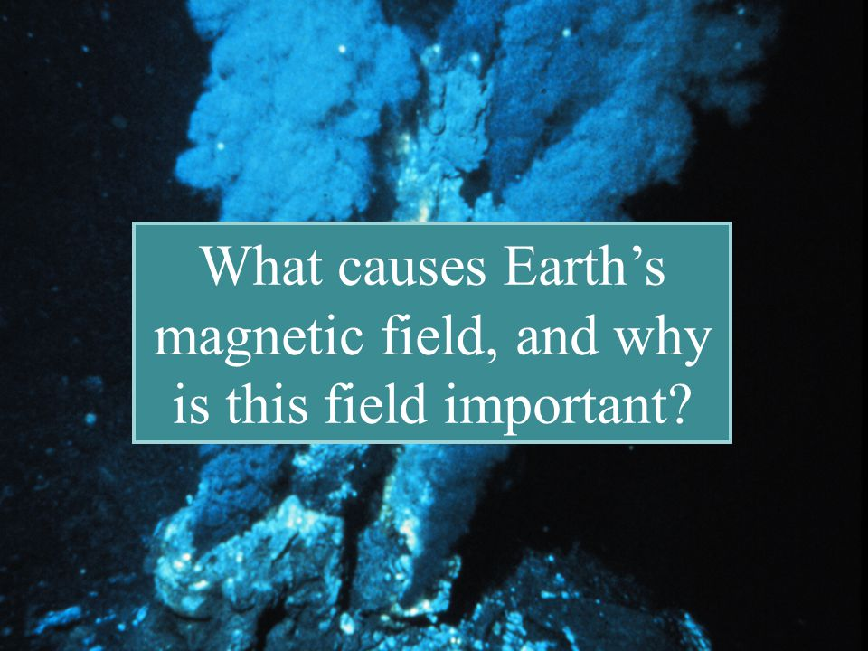 What causes Earth's magnetic field, and why is this field important