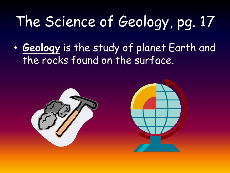 The Science of Geology, pg. 17