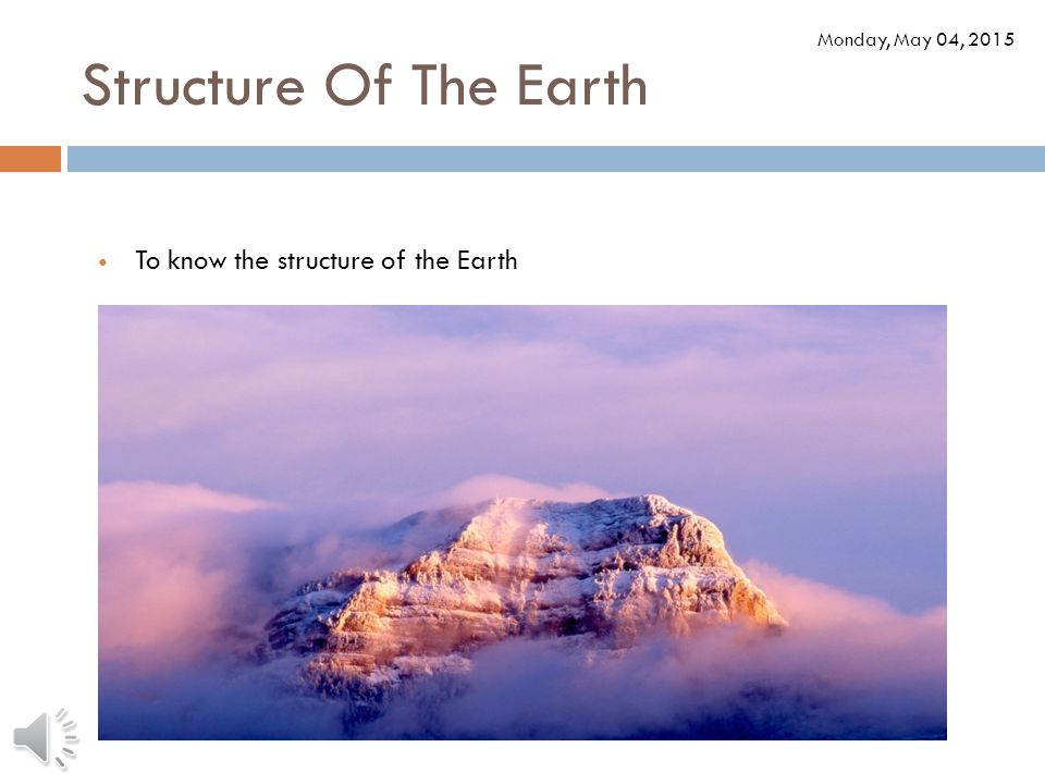 Structure Of The Earth To know the structure of the Earth