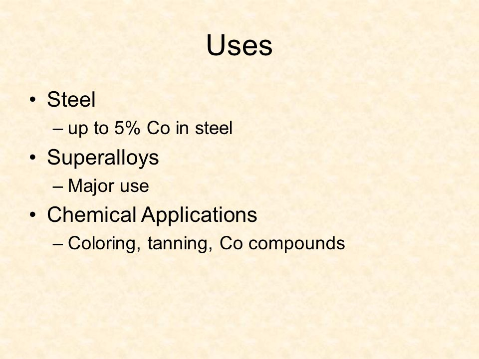Uses Steel Superalloys Chemical Applications up to 5% Co in steel