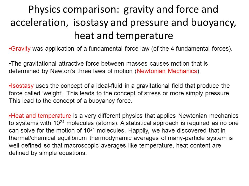 Physics comparison: gravity and force and acceleration, isostasy and pressure and buoyancy, heat and temperature