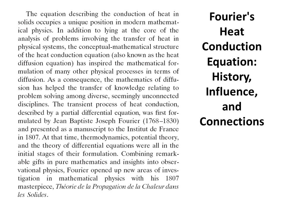 Fourier s Heat Conduction Equation: History, Influence, and Connections