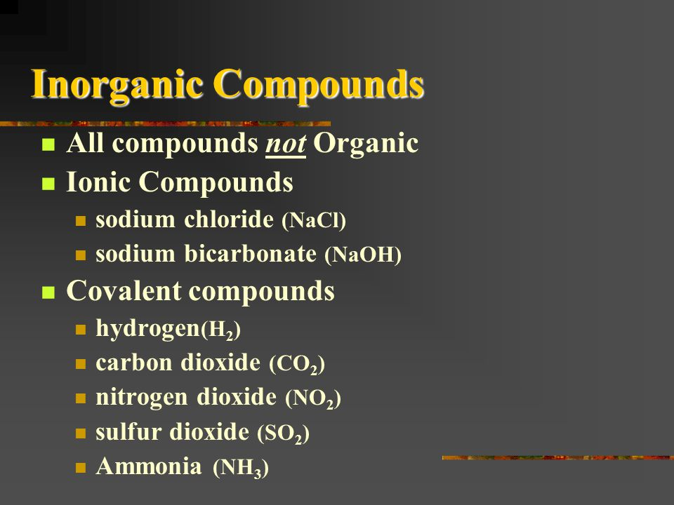 Inorganic Compounds All compounds not Organic Ionic Compounds