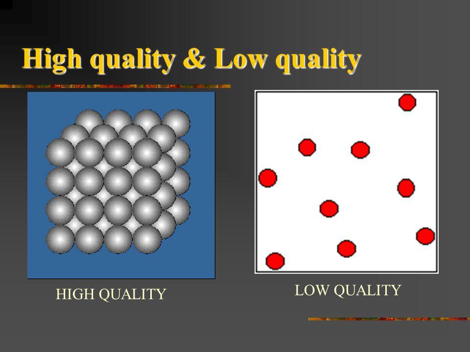 High quality & Low quality