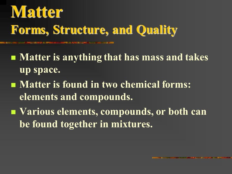 Matter Forms, Structure, and Quality