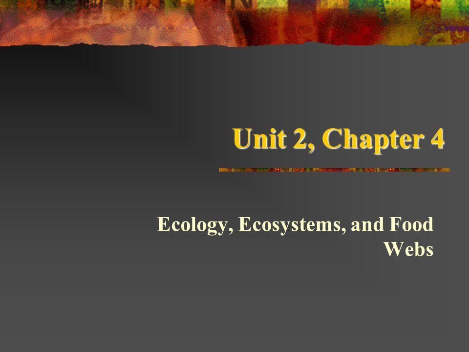 Ecology, Ecosystems, and Food Webs