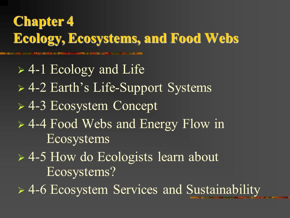 Chapter 4 Ecology, Ecosystems, and Food Webs