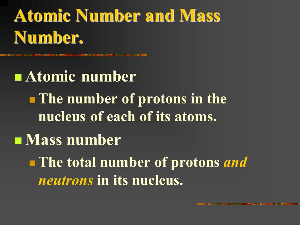 Atomic Number and Mass Number.