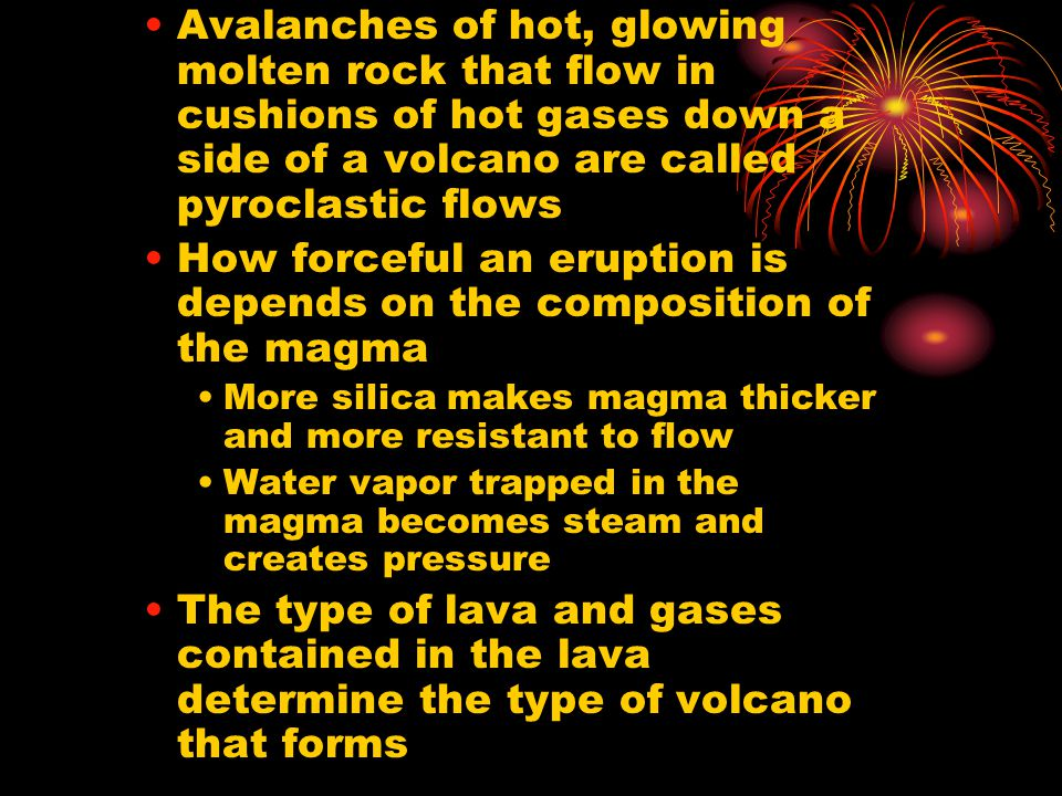 How forceful an eruption is depends on the composition of the magma