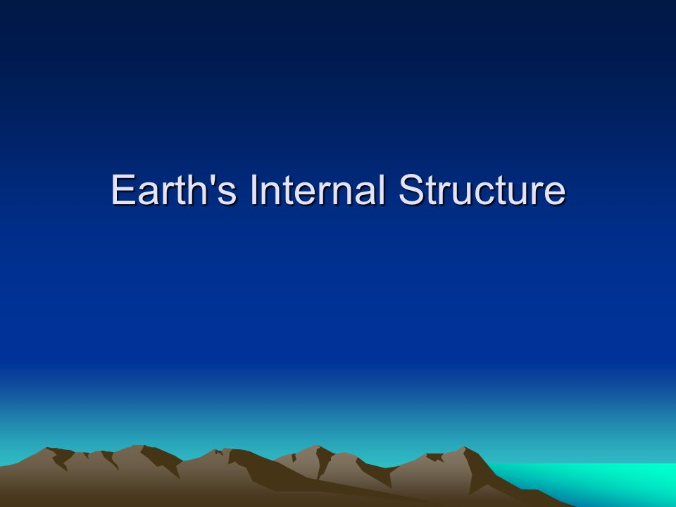 Earth s Internal Structure
