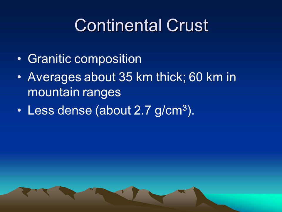 Continental Crust Granitic composition