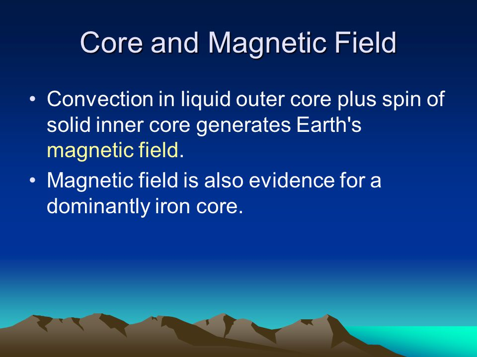 Core and Magnetic Field