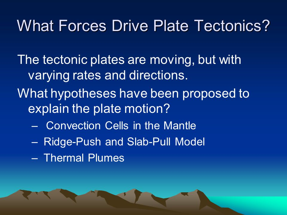 What Forces Drive Plate Tectonics
