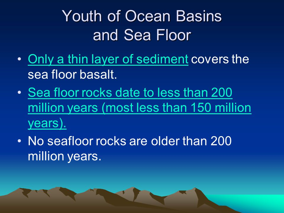 Youth of Ocean Basins and Sea Floor