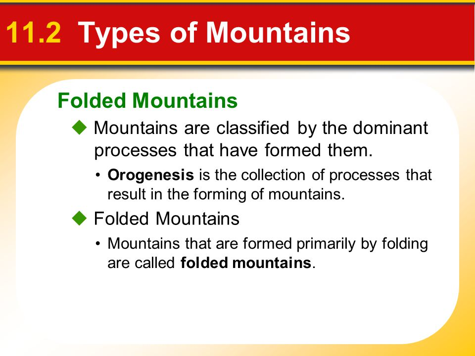 11.2 Types of Mountains Folded Mountains