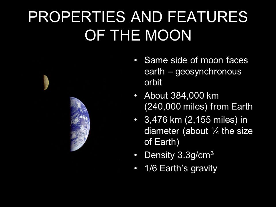 PROPERTIES AND FEATURES OF THE MOON