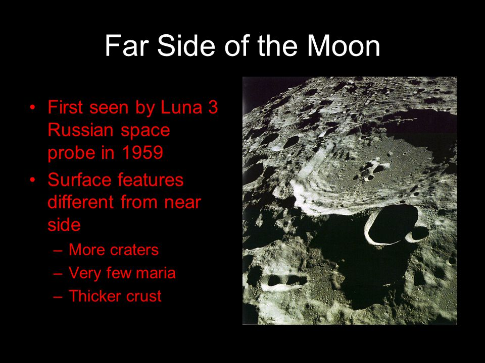 Far Side of the Moon First seen by Luna 3 Russian space probe in 1959