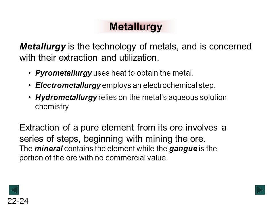 Metallurgy Metallurgy is the technology of metals, and is concerned with their extraction and utilization.