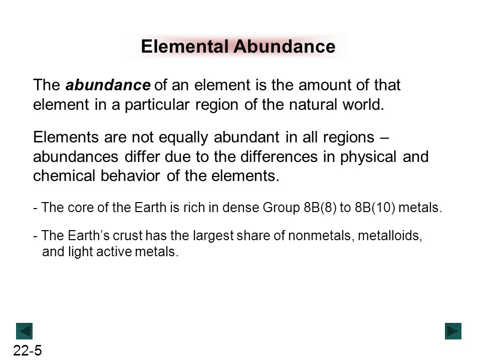 Elemental Abundance The abundance of an element is the amount of that element in a particular region of the natural world.