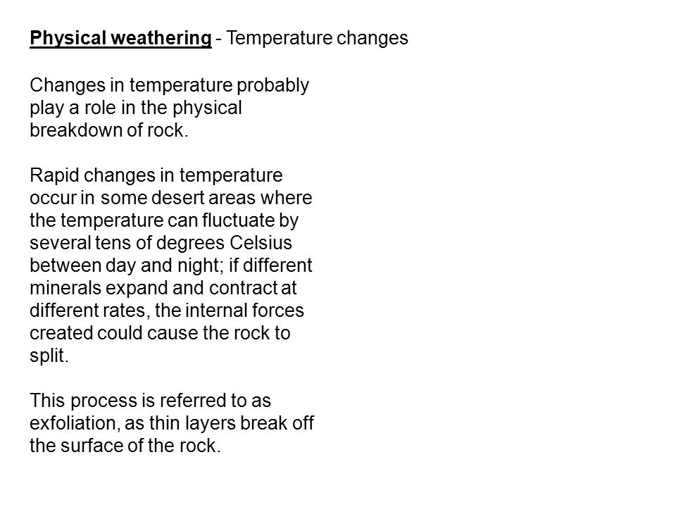 Physical weathering - Temperature changes