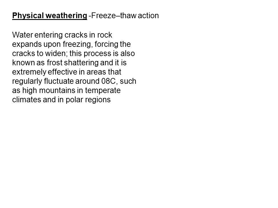 Physical weathering -Freeze–thaw action