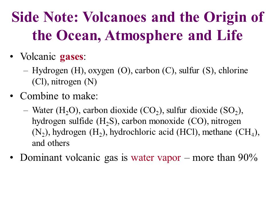 Side Note: Volcanoes and the Origin of the Ocean, Atmosphere and Life
