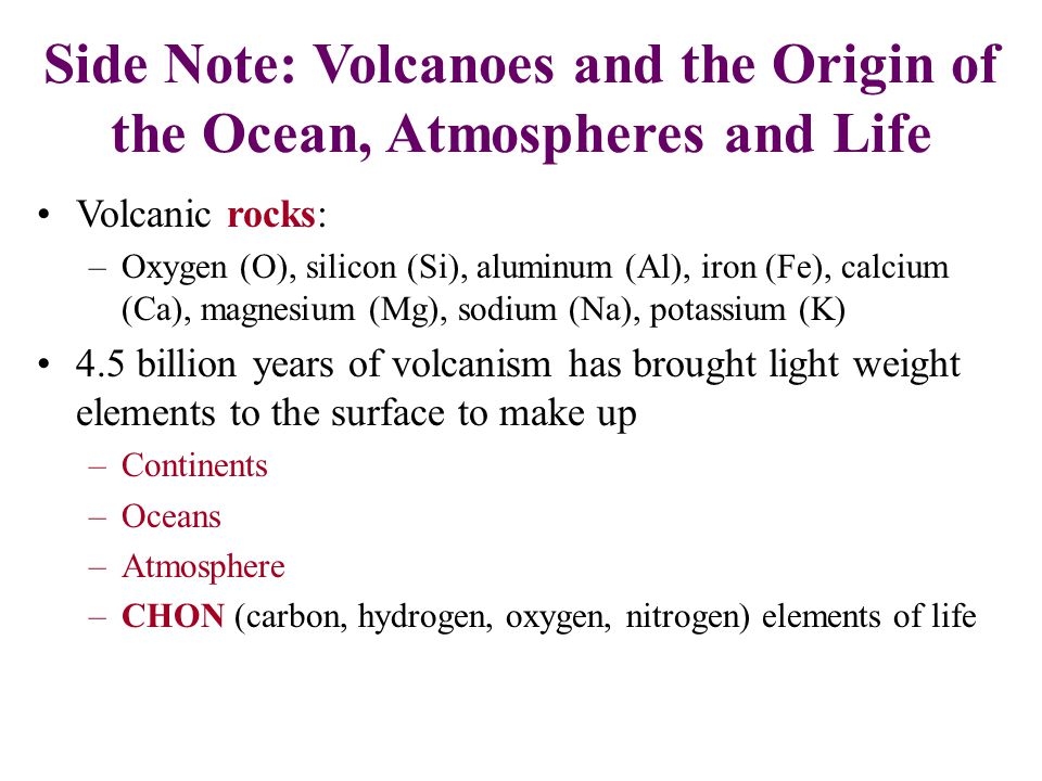 Side Note: Volcanoes and the Origin of the Ocean, Atmospheres and Life