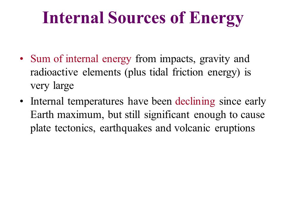 Internal Sources of Energy
