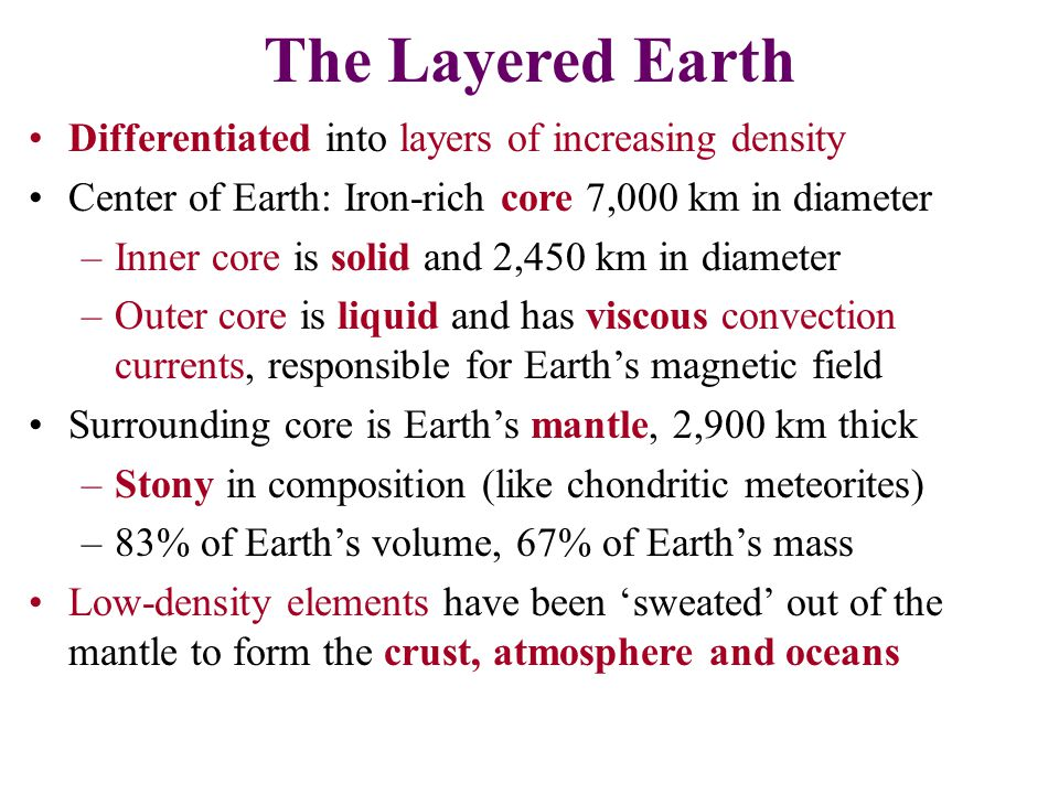 The Layered Earth Differentiated into layers of increasing density