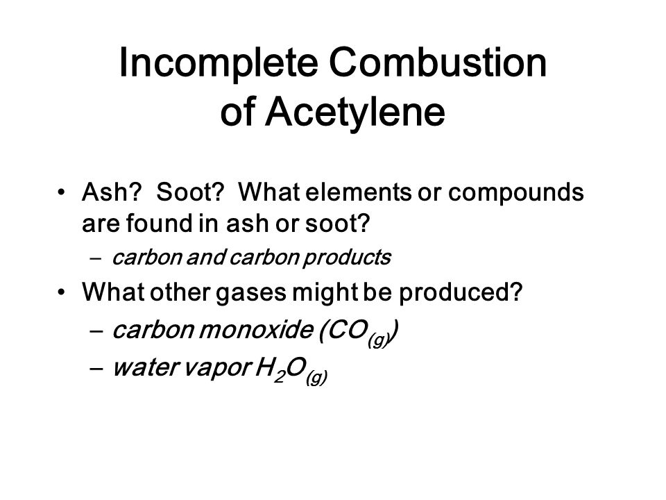 Incomplete Combustion of Acetylene