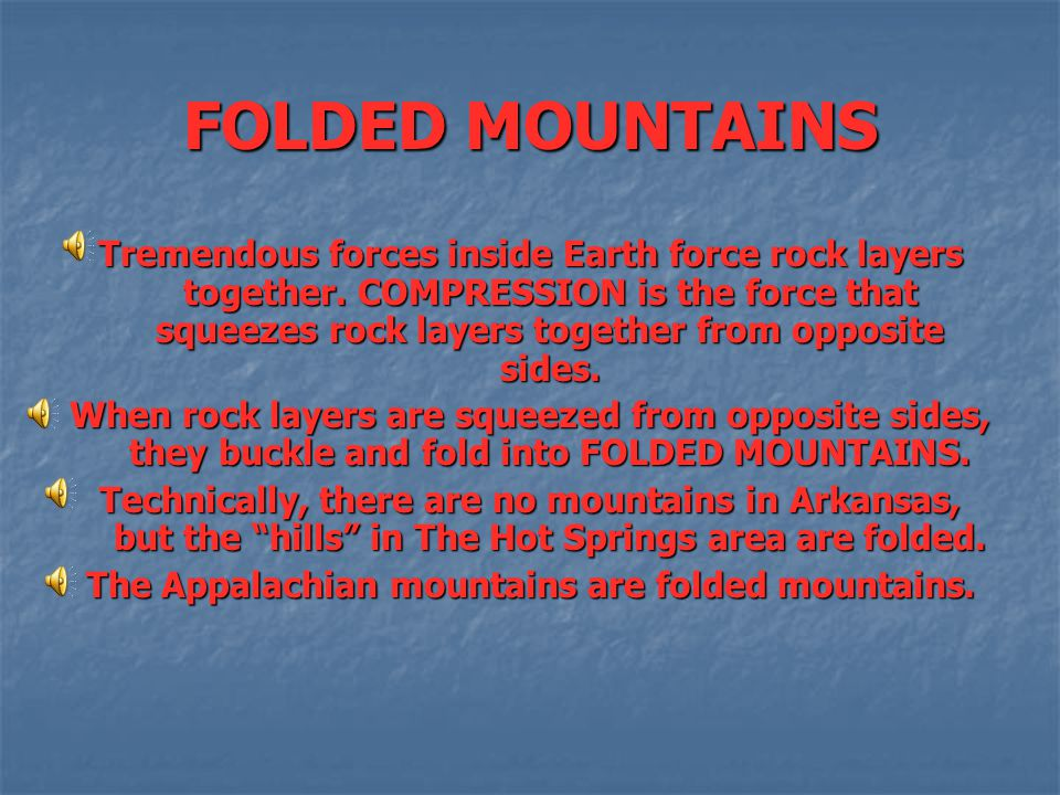 The Appalachian mountains are folded mountains.