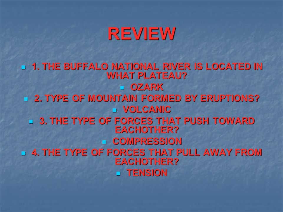 REVIEW 1. THE BUFFALO NATIONAL RIVER IS LOCATED IN WHAT PLATEAU OZARK