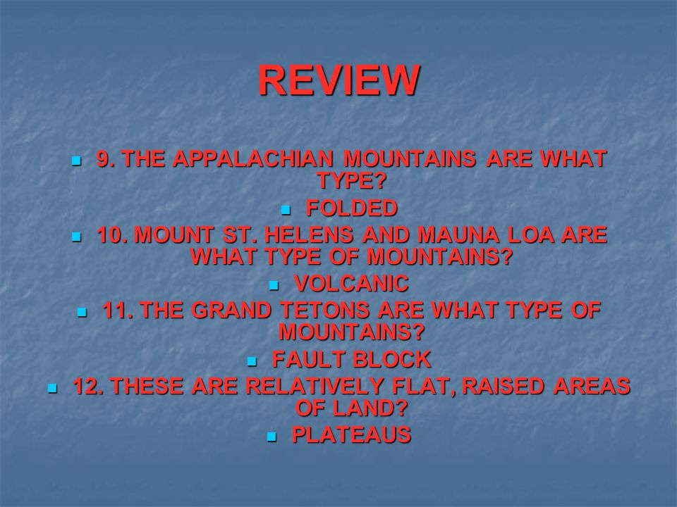 REVIEW 9. THE APPALACHIAN MOUNTAINS ARE WHAT TYPE FOLDED