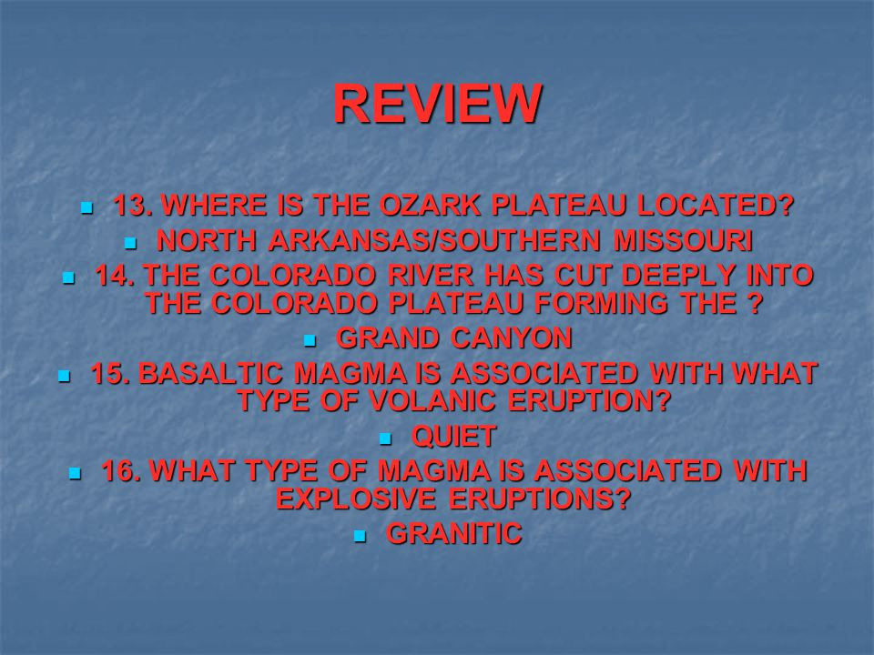 REVIEW 13. WHERE IS THE OZARK PLATEAU LOCATED
