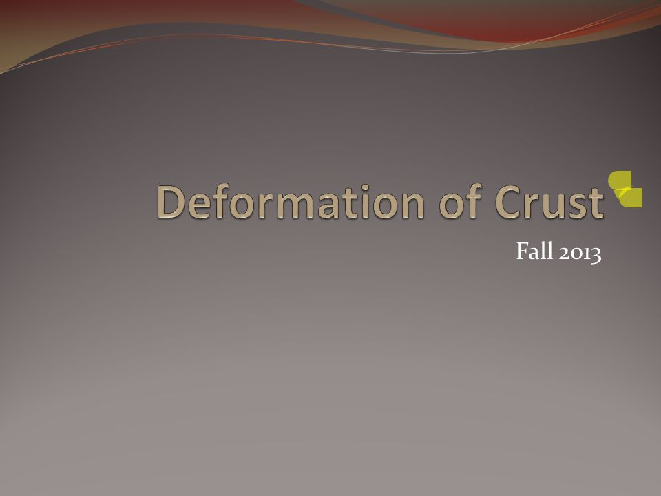 Deformation of Crust Fall 2013