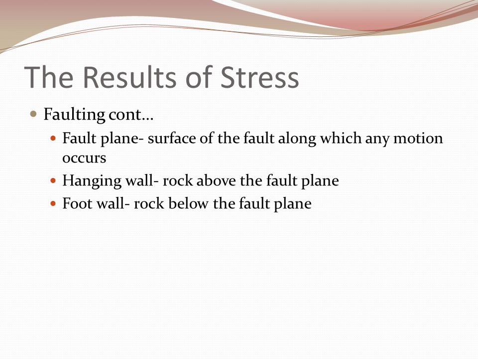 The Results of Stress Faulting cont…