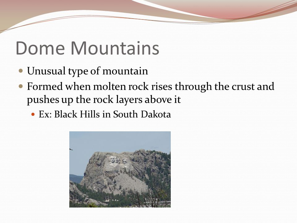 Dome Mountains Unusual type of mountain