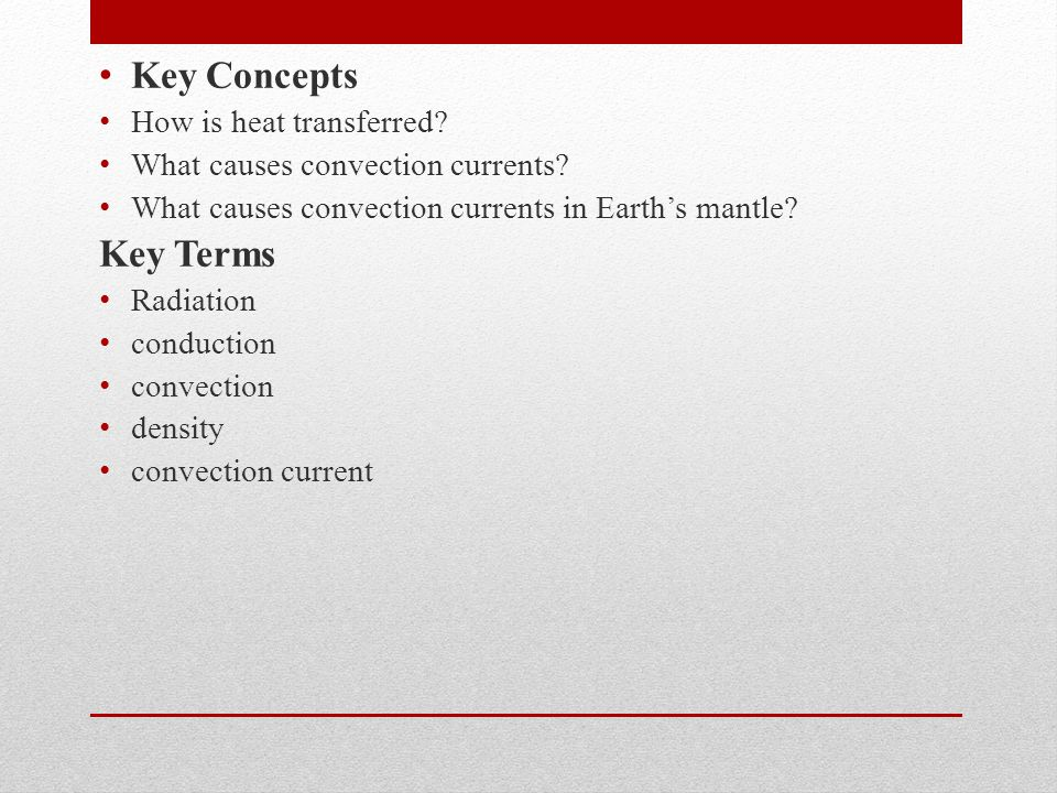 Key Concepts Key Terms How is heat transferred
