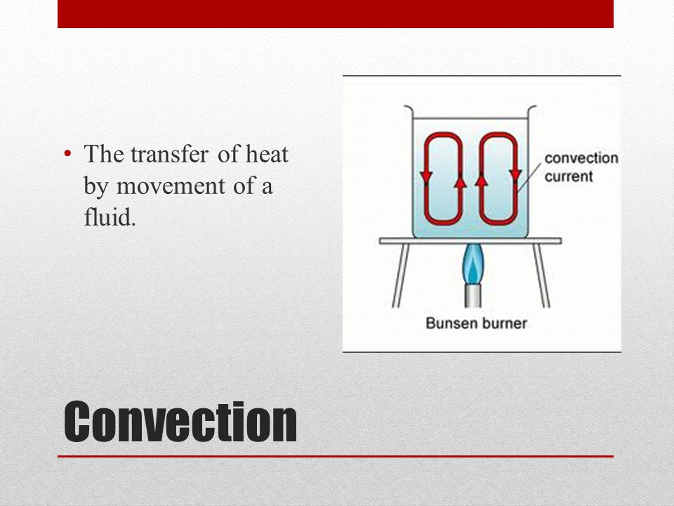 The transfer of heat by movement of a fluid.
