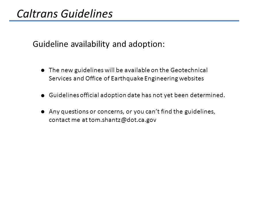 Caltrans Guidelines Guideline availability and adoption: