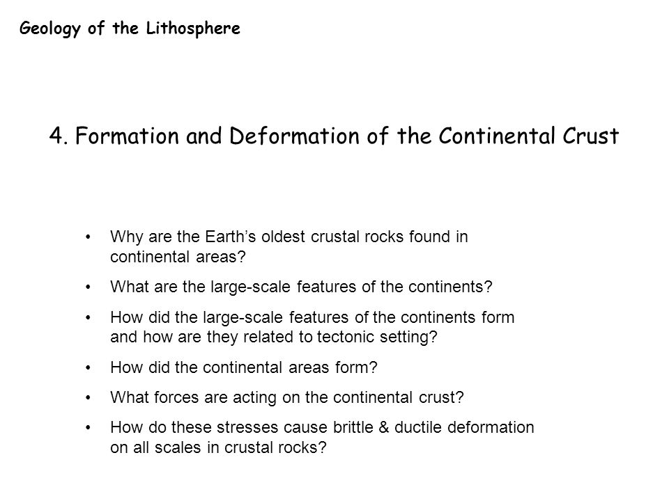 4. Formation and Deformation of the Continental Crust