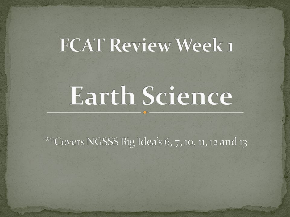 FCAT Review Week 1 Earth Science