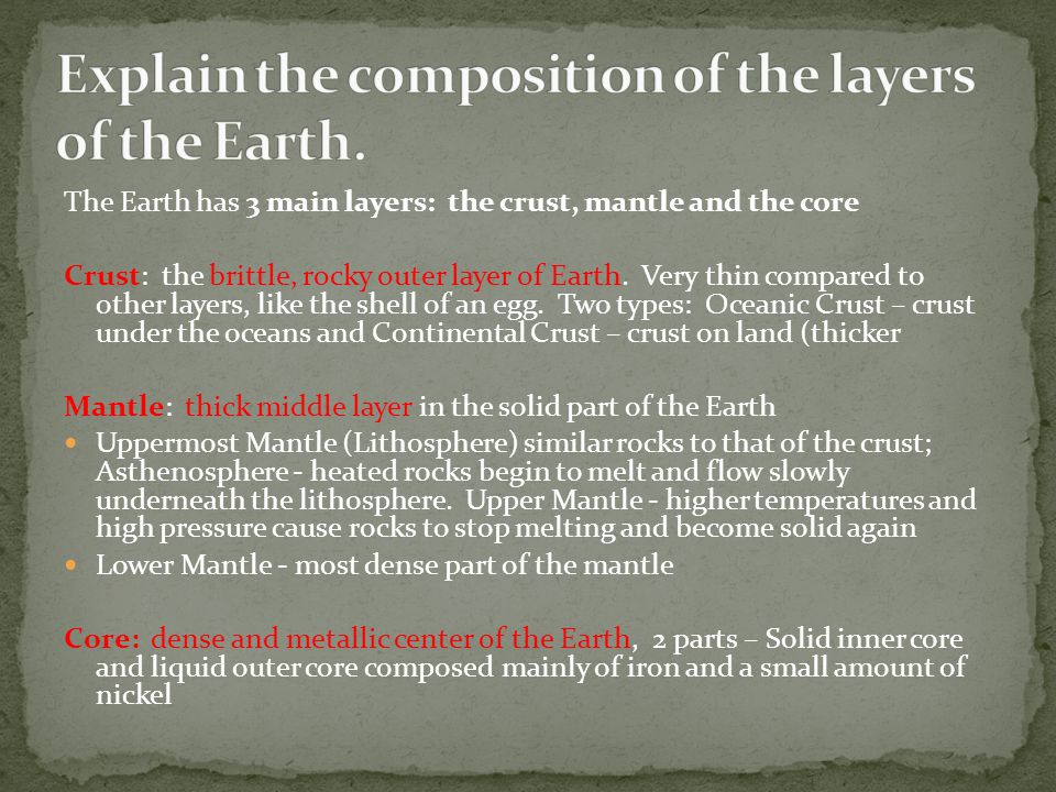 Explain the composition of the layers of the Earth.