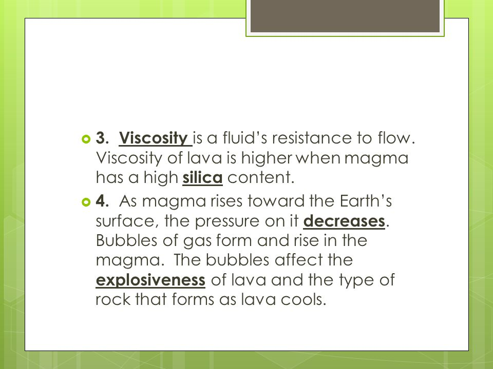3. Viscosity is a fluid's resistance to flow