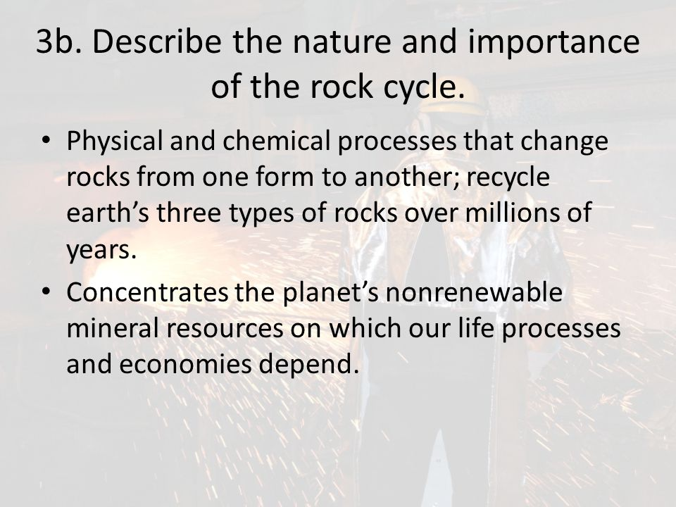 3b. Describe the nature and importance of the rock cycle.