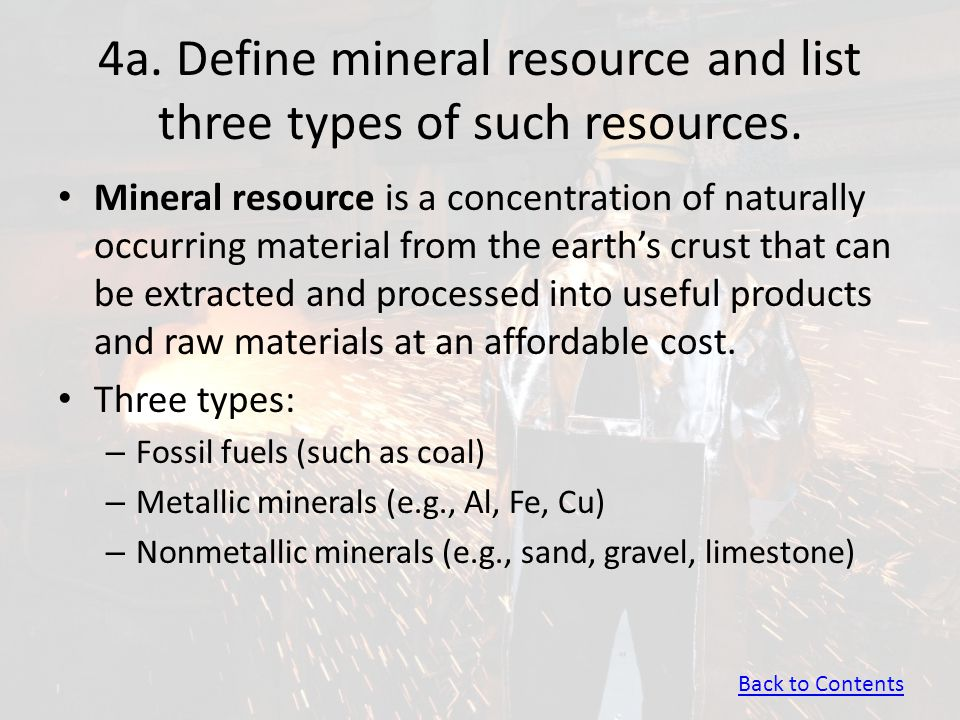 4a. Define mineral resource and list three types of such resources.