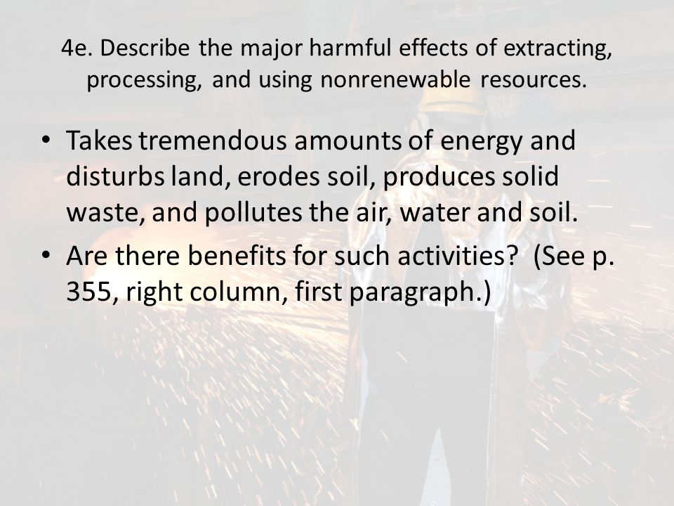 4e. Describe the major harmful effects of extracting, processing, and using nonrenewable resources.